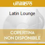 Latin lounge cd musicale