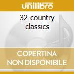 32 country classics cd musicale