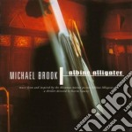 Michael Brook - Albino Alligator cd musicale di BROOK MICHAEL
