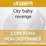 City baby revenge cd musicale