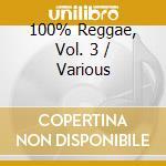100% REGGAE V.3 cd musicale di ARTISTI VARI