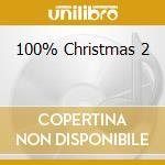 100% CHRISTMAS VOL.2 cd musicale di ARTISTI VARI
