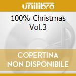 100% CHRISTMAS VOL.3 cd musicale di ARTISTI VARI