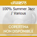 100% SUMMER JAZZ cd musicale di ARTISTI VARI