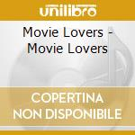 MOVIE LOVERS cd musicale di AA.VV.-O.S.T.