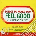Songs to make you feel good cd musicale di Artisti Vari
