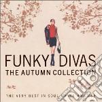 FUNKY DIVAS/THE AUTUMN COLLECTION cd musicale di ARTISTI VARI (2CD)