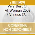 THE VERY BEST OF ALL WOMAN (2CDx1) cd musicale di ARTISTI VARI