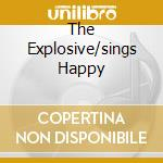 THE EXPLOSIVE/SINGS HAPPY cd musicale di CANNON FREDDY