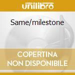 SAME/MILESTONE cd musicale di SRC