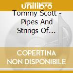 PIPES AND STRINGS OF SCOTLAND VOL. 1 cd musicale di Tommy Scott
