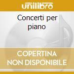 Concerti per piano cd musicale di Hummel johann nepomuk