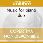Music for piano duo cd musicale di Poulenc