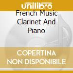 French music clarinet pf. cd musicale di Artisti Vari