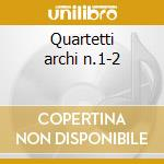 Quartetti archi n.1-2 cd musicale di Bartok