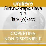 SINF.N.2-RAPS.SLAVA N.3 JARVI(O)-SCO cd musicale di DVORAK