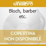 Bloch, barber etc. cd musicale di Artisti Vari