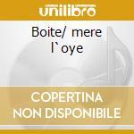 Boite/ mere l`oye cd musicale di Artisti Vari