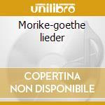 Morike-goethe lieder cd musicale di Hugo Wolf