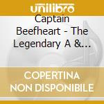 Captain Beefheart - The Legendary A & M Sessions cd musicale di CAPTAIN BEEFHEART