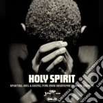 Holy spirit: spiritual soul & gospel cd musicale di Artisti Vari