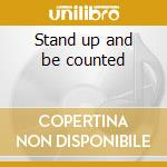 Stand up and be counted cd musicale