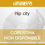 Hip city cd musicale