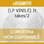 (LP VINILE) It takes/2 lp vinile