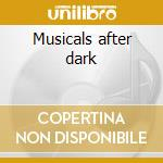 Musicals after dark cd musicale