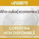 AFRO-CUBA(ECONOMICO) cd musicale di ARTISTI VARI