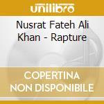 RAPTURE cd musicale di KHAN NUSRAT FATEH ALI