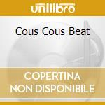 Cous Cous Beat - Various Artists cd musicale di Couscousbeat