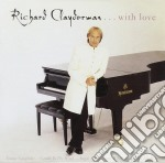 Richard Clayderman - With Love cd musicale di CLAYDERMAN RICHARD