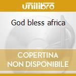 God bless africa cd musicale di Artisti Vari