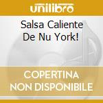 SALSA CALIENTE DE NU YORK! cd musicale di FANIA ALL STARS