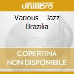 Jazz brazilia cd musicale di Artisti Vari