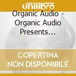 ORGANIC AUDIO PRESENTS:HI-LIFE cd musicale di ARTISTI VARI