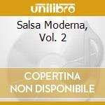SALSA MODERNA VOLUME TWO cd musicale di ARTISTI VARI