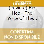 (LP VINILE) HIP HOP - THE VOICE OF THE STREETS        lp vinile di AA.VV.