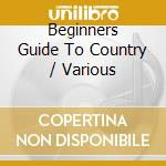Beginner's guide to country cd musicale di Artisti Vari