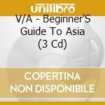Asia beginner's guide to cd musicale di Artisti Vari