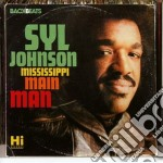 Syl Johnson - Mississippi Main Man cd musicale di Syl Johnson