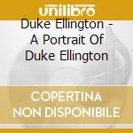 A PORTRAIT OF DUKE ELLINGTON cd musicale di ELLINGTON DUKE