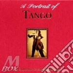 A PORTRAIT OF TANGO                       cd musicale di AA.VV.