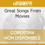 GREAT SONGS FROM THE MOVIES cd musicale di AA.VV.
