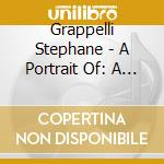 A PORTRAIT OF STEPHANE GRAPPELLI cd musicale di GRAPPELLI STEPHANE