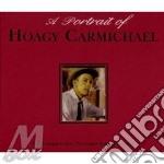 A PORTRAIT OF HOAGY CARMICHAEL cd musicale di CARMICHAEL HOAGY