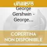 A NOSTALGIC COLLECTION cd musicale di GERSHWIN GEORGE