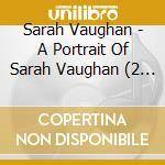 A PORTRAIT OF SARAH VAUGHAN cd musicale di VAUGHAN SARAH