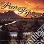 Pan pipe moods cd musicale di Artisti Vari